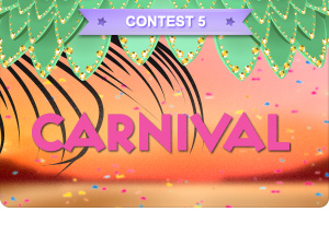 Carnival Competitions #5 - Diga aí!
