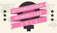 International Women's Day 2013!